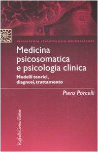 Medicina psicosomatica e psicologia clinica. Modelli teorici, diagnosi, trattamento