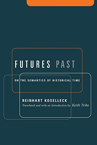 Futures Past: On the Semantics of Historical Time