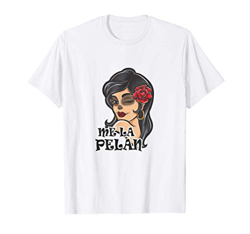 Frases mexicanas con sexy catrina me la pelan Camiseta