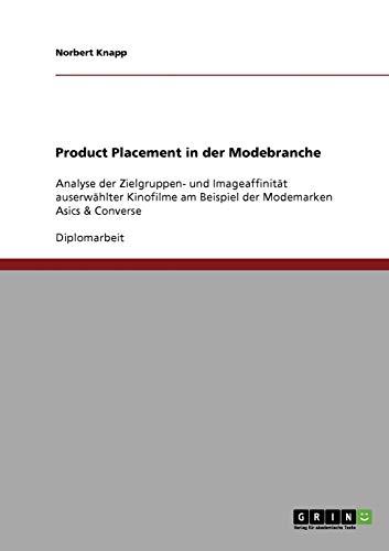 Product Placement in der Modebranche: Analyse der Zielgruppen- und Imageaffinität auserwählter Kinofilme am Beispiel der Modemarken Asics & Converse