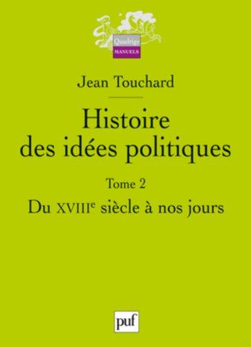 Histoire des idées politiques : Tome 2, Du XVIIIe siècle à nos jours