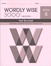 Wordly Wise 3000 Test Booklet Book 6: Systematic Academic Vocabulary Development