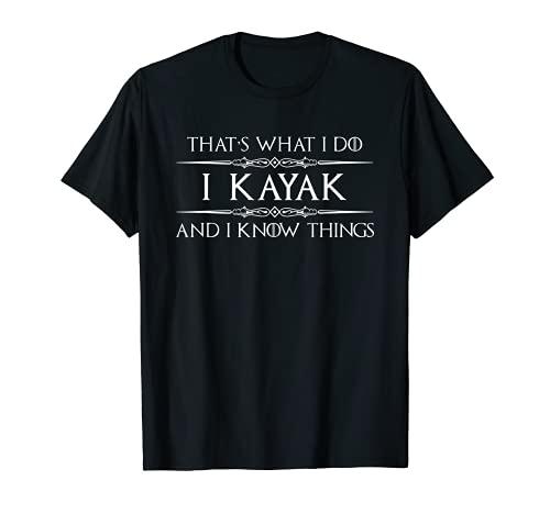 Regalos de kayak para kayaks, con texto en inglés 'I Kayak & I Know Things Funny Camiseta