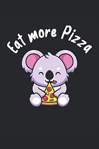 Eat more Pizza: Lindo koala come pizza regalos divertidos Cuaderno rayado (formato A5, 15,24 x 22,86 cm, 120 páginas)