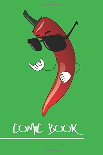 Comic Book: Cool Chili Peperoni with Sunglasses • Blank Comic Notebook • Comic Journal • for Drawing, Writing, Sketching or Doodling • 100 pages ║ 6x9 ... to DIN A5 format ║ small gift for friends