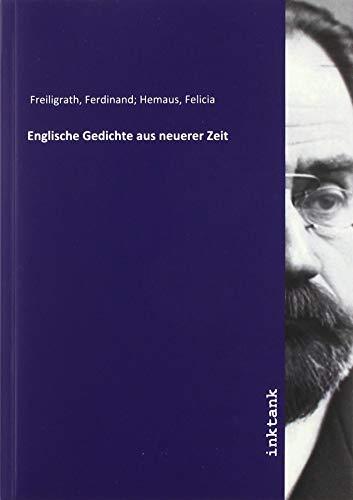 Freiligrath, F: Englische Gedichte aus neuerer Zeit
