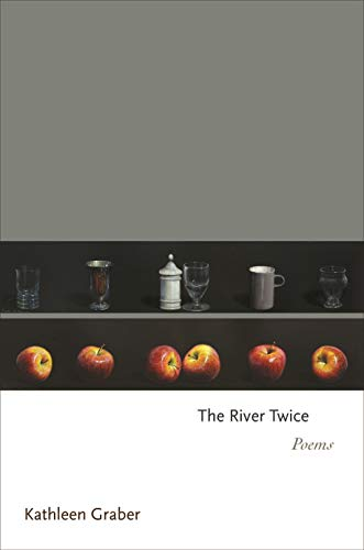 Image of The River Twice: Poems (Princeton Series of Contemporary Poets)