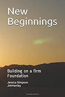 New Beginnings: Building on a firm Foundation
