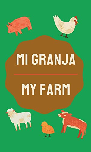 Libro bilingue, Mi Granja - My Farm: Animales de Granja - Farm Animals Bilingual Book (Eng/Spa) (Spanish Edition)