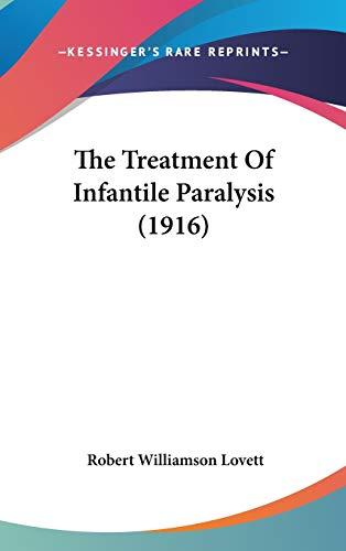 Treatment of Infantile Paralysis (1916)