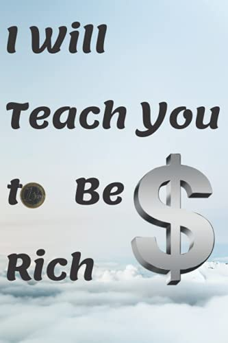 I Will Teach You to Be Rich: Pay Yourself in Cash and Time First (120 Pages)