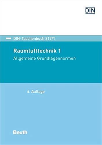 Raumlufttechnik 1: Allgemeine Grundlagennormen (DIN-Taschenbuch)