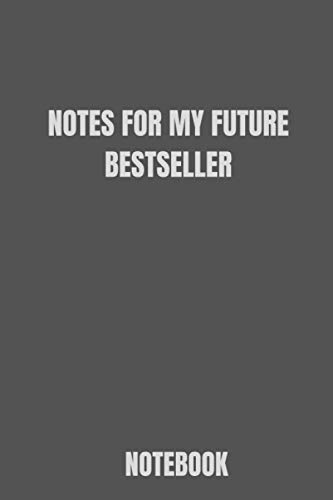 notes for my future bestseller notebook: Blank Rule Lined Journal 6x9 | Perfect gift Idea For Authors, Poets and Writers | Gift Idea For Authors, Poets and Writers