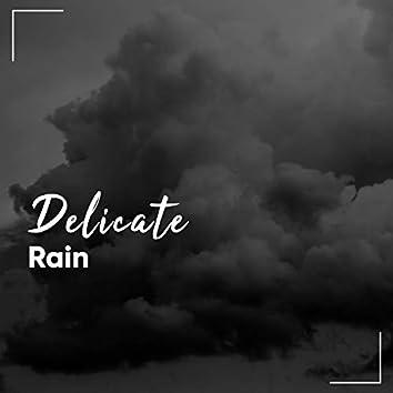 #Delicate Rain