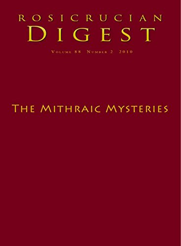 The Mithraic Mysteries: Digest (Rosicrucian Order AMORC Kindle Editions)