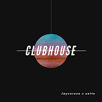 Clubhouse (feat. sette)