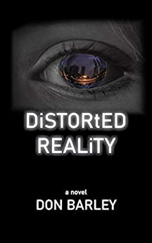 DiSTORtED REALiTY by [Don Barley]
