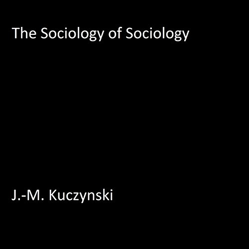 The Sociology of Sociology audiobook cover art