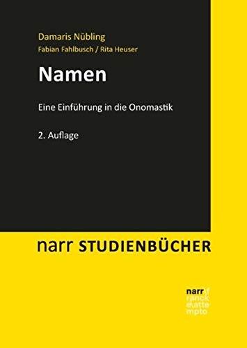 Namen: Eine Einführung in die Onomastik (Narr Studienbücher)