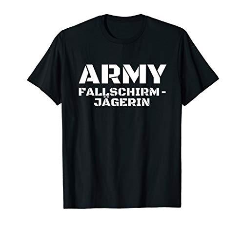 Army Fallschirmjägerin - Bundeswehr, Armee, Uniform, Soldat T-Shirt