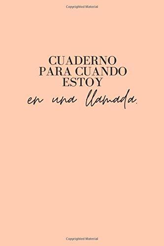 Cuaderno Para Todo - Cuando Estoy en una Llamada - Toronja | Cuaderno de Notas para Mujer | Goal- Setting Agenda Grapefruit, Planificador, To-Do List, ... (Spanish/Español Edition) Shop Tina Company