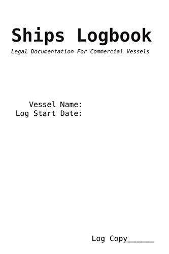 Ships Logbook: Legal Documentation For Commercial Vessels