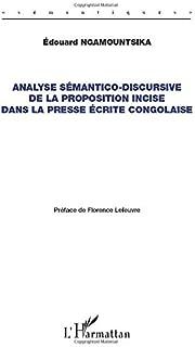 Analyse sémantico-discursive de la proposition incise dans la presse écrite congolaise (French Edition)