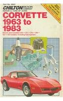 Chilton's Repair & Tune-Up Guide Corvette: Corvette 1963 to 1983 All U.S. and Canadian 305 327 350 396 427 454, Including Fuel Injection (Chilton model specific automotive repair manuals)