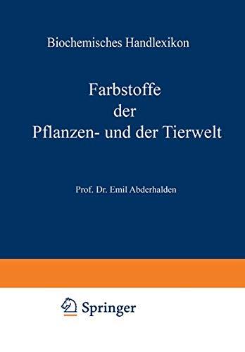 Biochemisches Handlexikon: VI. Band: Farbstoffe der Pflanzen- und der Tierwelt