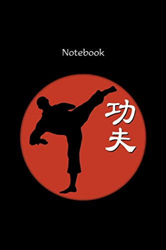 Notebook with Chinese character symbol for Kung Fu martial arts and combat sports and fighter - kung fu gift, kung fu accessory, kung fu merch, kung ... exercise book, pad 120 pages of lines