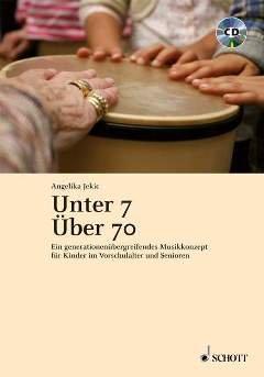 UNTER 7 - UEBER 70 - arrangiert für Buch - mit CD [Noten/Sheetmusic] Komponist : JEKIC ANGELIKA