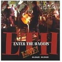 Enter The Haggis-Live!
