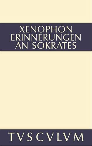 Erinnerungen an Sokrates: Griechisch - deutsch (Sammlung Tusculum)