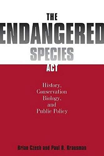 The Endangered Species Act: : History, Conservation,...