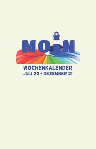 Wochen-Kalender 18 Monate 2020/2021: MOIN! Buchkalender mit Wochenübersicht, 18 Monate, Jul 20 - Dez 21, 1 Woche je Seite, ca DIN A5 (Kalender Norddeutsch, Band 1)