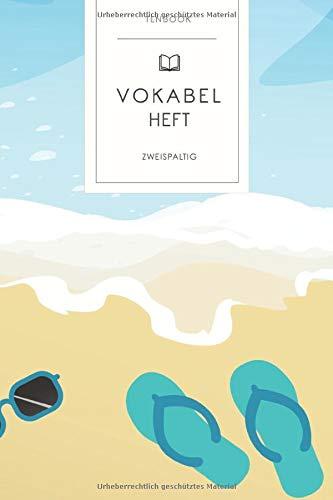 Vokabelheft: Tropischer Sommerurlaub. 2 Spalten. 120 Seiten für Vokabeln mit schönem Design. Soft Cover 6x9 Zoll, ca. DIN A5 15x22cm.