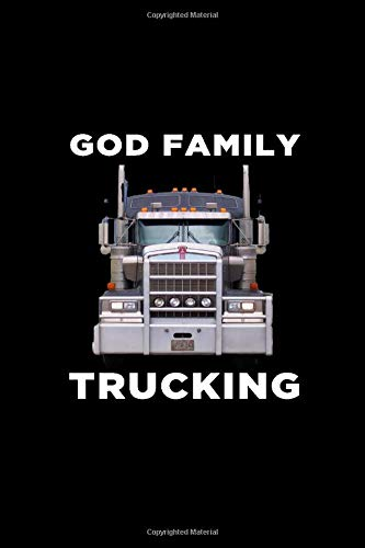 God Family Trucking: Logbook for Truckers : Log Information For Over 300 Hauls in One Convenient Book