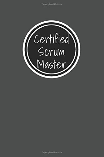 Certified Scrum Master: Scrum Agile Notebook For Tracking Project & Daily Scrum Details During - Softcover Journal for 3 Week Sprints