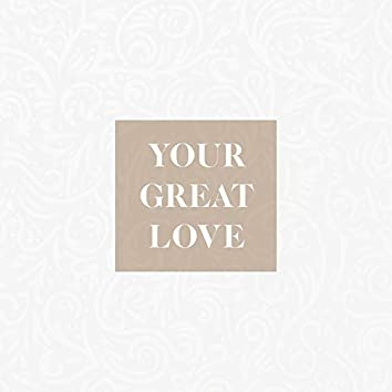 Your Great Love (Live)