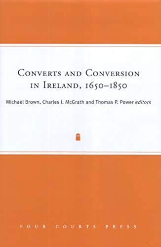 Converts and Conversion in Ireland, 1650-1850