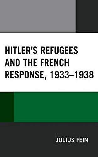 Hitler's Refugees and the French Response, 19331938