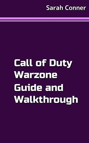 Call of Duty: Warzone Guide and Walkthrough (English Edition)