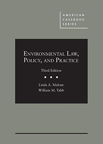 Compare Textbook Prices for Environmental Law, Policy, and Practice American Casebook Series 3 Edition ISBN 9781684675944 by Malone, Linda,Tabb, William