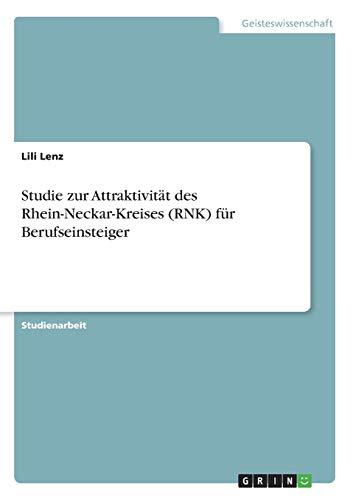 Studie zur Attraktivität des Rhein-Neckar-Kreises (RNK) für Berufseinsteiger