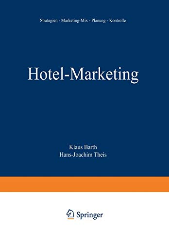 Hotel-Marketing: Strategien - Marketing-Mix - Planung - Kontrolle
