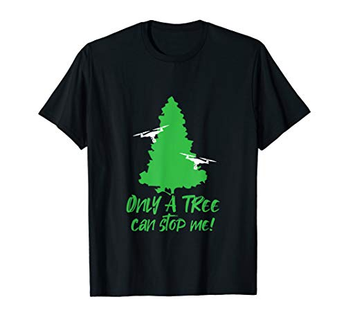 Only a tree can stop me I Drones Quadro Operator Micro T-Shirt