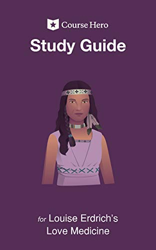 Study Guide for Louise Erdrich's Love Medicine (Course Hero Study Guides)