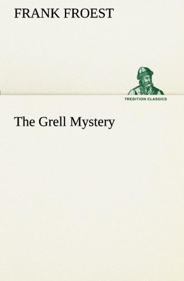 対角線分注する本会議The Grell Mystery (TREDITION CLASSICS)