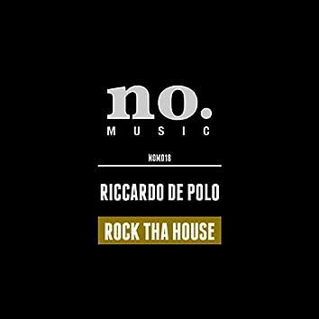 Rock Tha House