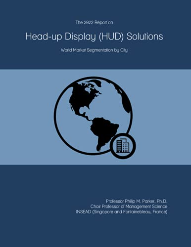 The 2022 Report on Head-up Display (HUD) Solutions: World Market Segmentation by City